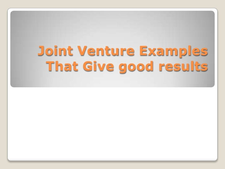 Joint venture examples that give good results