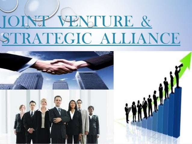 JOINT VENTURE & STRATEGIC ALLIANCE