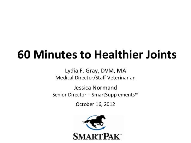 60 Minutes to Healthier Joints           Lydia F. Gray, DVM, MA       Medical Director/Staff Veterinarian               Je...