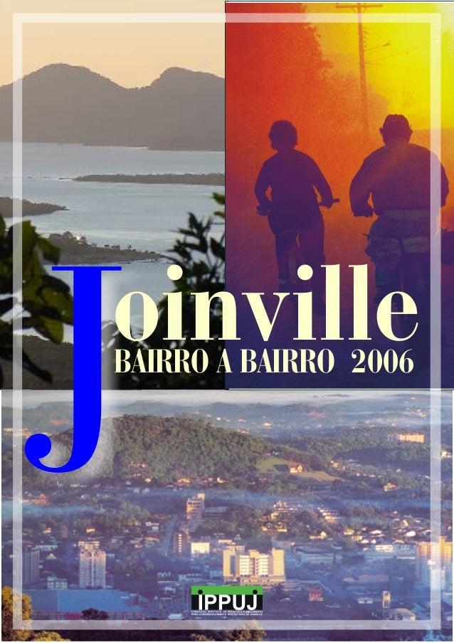 3 PREFEITURA MUNICIPAL DE JOINVILLE MARCO ANTÔNIO TEBALDI Prefeito Municipal RODRIGO BORNHOLDT Vice-Prefeito IPPUJ – FUNDA...