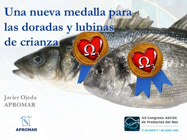 Una nueva medalla para las doradas y lubinas  de crianza Javier Ojeda APROMAR Ω 3 Ω 3