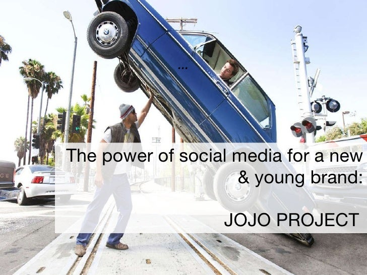 The power of social media for a new & young brand: JOJO PROJECT   …