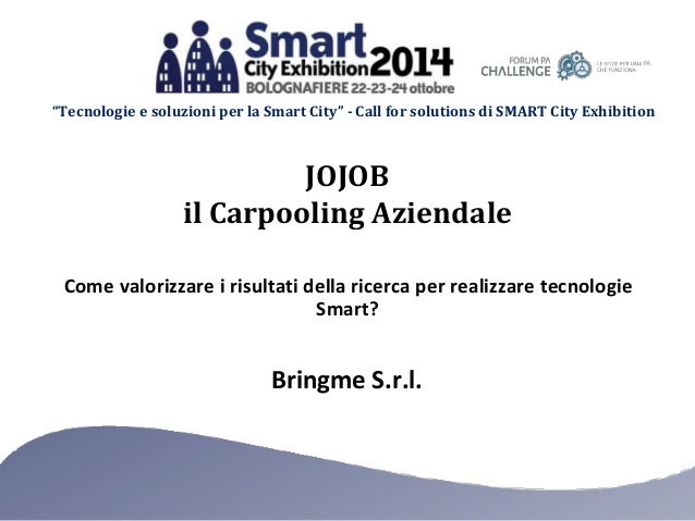 """""""Tecnologie e soluzioni per la Smart City"""" - Call for solutions di SMART City Exhibition Bringme S.r.l. Come valorizzare i..."""