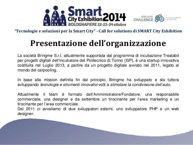 """""""Tecnologie e soluzioni per la Smart City"""" - Call for solutions di SMART City Exhibition La società Bringme S.r.l. attualm..."""