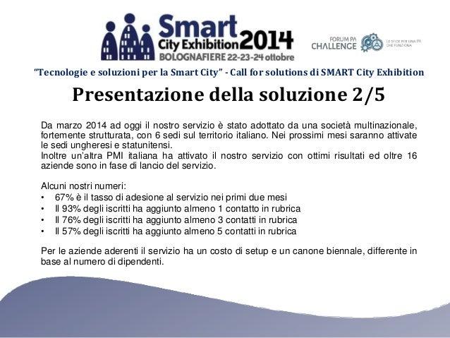"""""""Tecnologie e soluzioni per la Smart City"""" - Call for solutions di SMART City Exhibition Da marzo 2014 ad oggi il nostro s..."""