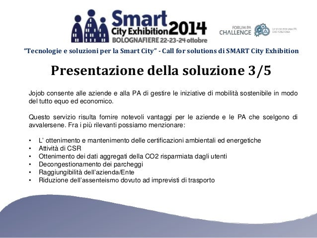 """""""Tecnologie e soluzioni per la Smart City"""" - Call for solutions di SMART City Exhibition Jojob consente alle aziende e all..."""