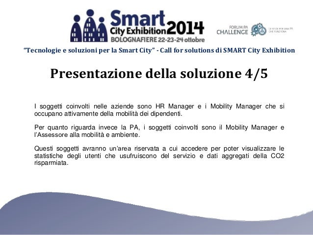 """""""Tecnologie e soluzioni per la Smart City"""" - Call for solutions di SMART City Exhibition I soggetti coinvolti nelle aziend..."""