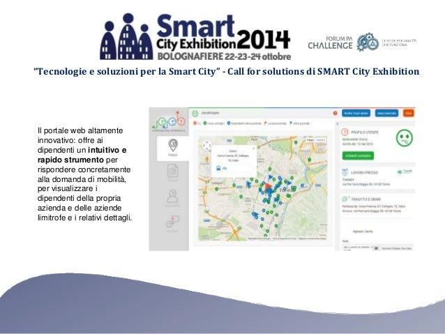 """""""Tecnologie e soluzioni per la Smart City"""" - Call for solutions di SMART City Exhibition Il portale web altamente innovati..."""