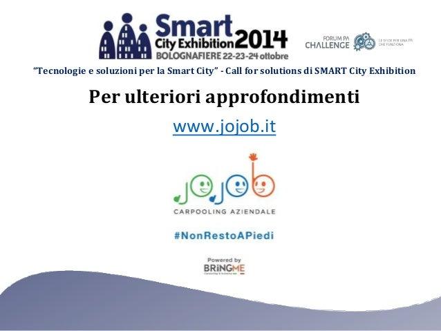 """""""Tecnologie e soluzioni per la Smart City"""" - Call for solutions di SMART City Exhibition Per ulteriori approfondimenti www..."""