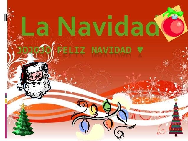 La Navidad  JOJOJO FELIZ NAVIDAD ♥