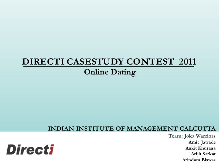 DIRECTI CASESTUDY CONTEST 2011            Online Dating    INDIAN INSTITUTE OF MANAGEMENT CALCUTTA                        ...