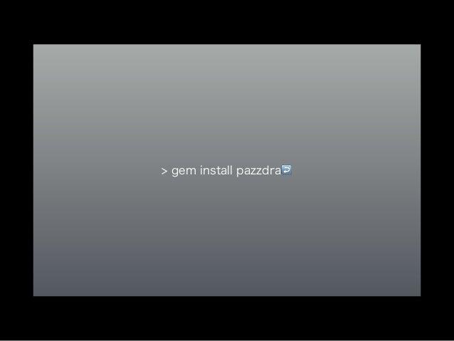 > gem install pazzdra↩️