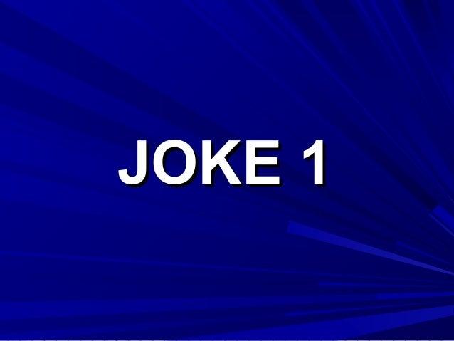 JOKE 1JOKE 1