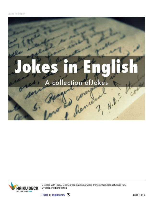 Jokes in English  Created with Haiku Deck, presentation software that's simple, beautiful and fun.  By undefined undefined...
