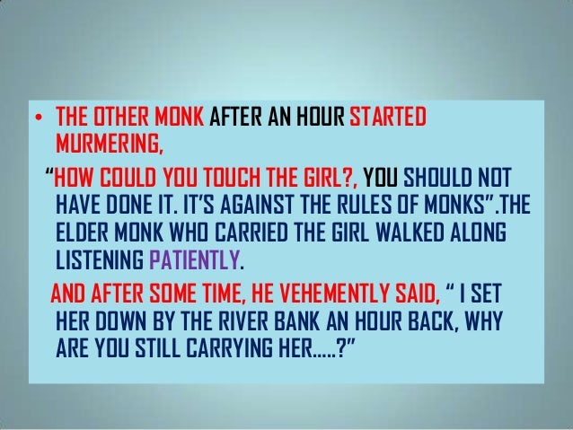 """• THE OTHER MONK AFTER AN HOUR STARTED MURMERING, """"HOW COULD YOU TOUCH THE GIRL?, YOU SHOULD NOT HAVE DONE IT. IT'S AGAINS..."""