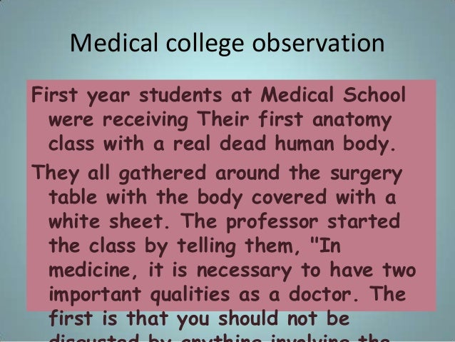 Medical college observation First year students at Medical School were receiving Their first anatomy class with a real dea...