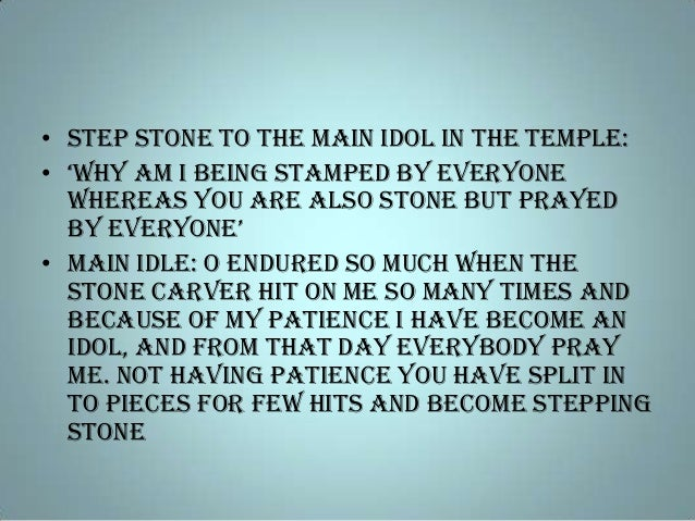 """• Step stone to the main idol in the temple: • """"why am i being stamped by everyone whereas you are also stone but prayed b..."""