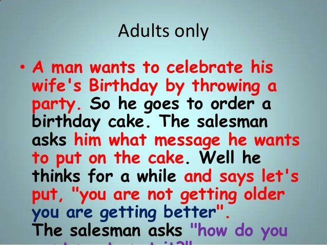 Adults only • A man wants to celebrate his wife's Birthday by throwing a party. So he goes to order a birthday cake. The s...