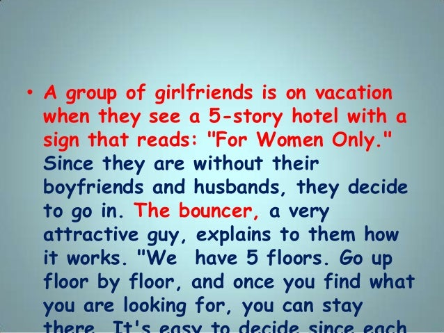 """• A group of girlfriends is on vacation when they see a 5-story hotel with a sign that reads: """"For Women Only."""" Since they..."""