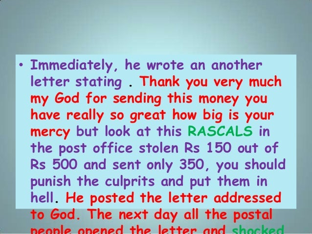 • Immediately, he wrote an another letter stating . Thank you very much my God for sending this money you have really so g...
