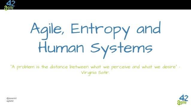 "@joperold agile42 Agile, Entropy and Human Systems ""A problem is the distance between what we perceive and what we desire""..."