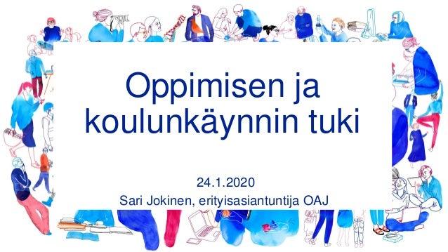 Oppimisen ja koulunkäynnin tuki 24.1.2020 Sari Jokinen, erityisasiantuntija OAJ