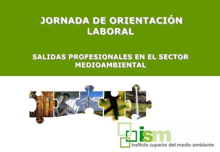 JORNADA DE ORIENTACIÓN LABORAL<br />SALIDAS PROFESIONALES EN EL SECTOR MEDIOAMBIENTAL<br />