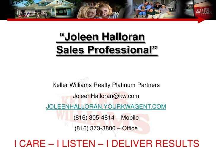 """Joleen Halloran         Sales Professional""          Keller Williams Realty Platinum Partners               JoleenHallora..."