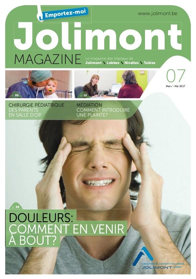 Le magazine des hôpitaux de Jolimont Lobbes Nivelles TubizeMAGAZINE Jolimont MÉDIATION COMMENT INTRODUIRE UNE PLAINTE? CHI...