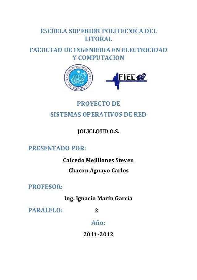 ESCUELA SUPERIOR POLITECNICA DEL LITORAL FACULTAD DE INGENIERIA EN ELECTRICIDAD Y COMPUTACION  PROYECTO DE SISTEMAS OPERAT...