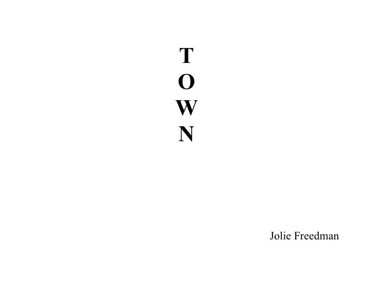 T O W N        Jolie Freedman
