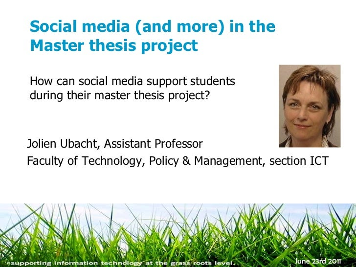 Social media (and more) in the Master thesis project <ul><li>How can social media support students during their master the...