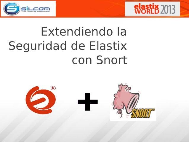 Extendiendo la Seguridad de Elastix con Snort