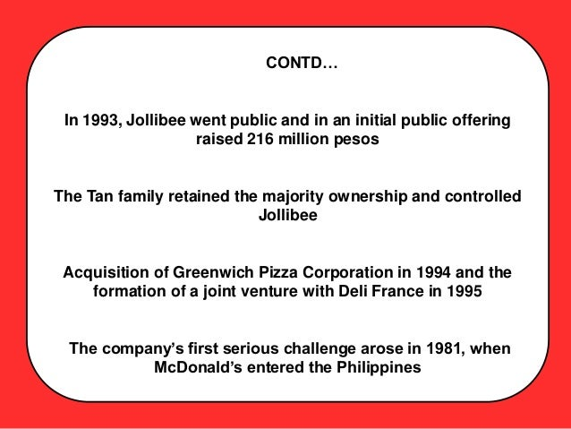 "jollibee foods corporation analysis Jollibee foods corporation is not a household name when it comes to the global market but in the philippines, it's the king of the burger market one industry analyst said ""if mcdonald's is the goliath of fast food, jollibee is its filipino david."
