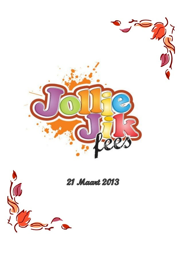 Die Jollie Jik Fees vind plaas op donderdag 21 Maart 2013, wat dan ookMenseregte dag en dus 'n vakansiedag is. Hierdie fee...