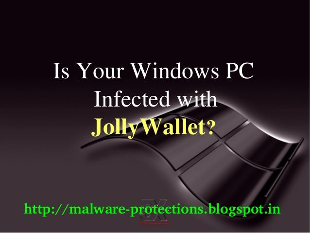 Is Your Windows PC        Infected with        JollyWallet?http://malwareprotections.blogspot.in