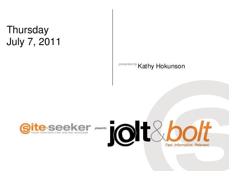 Thursday<br />July 7, 2011<br />Kathy Hokunson<br />
