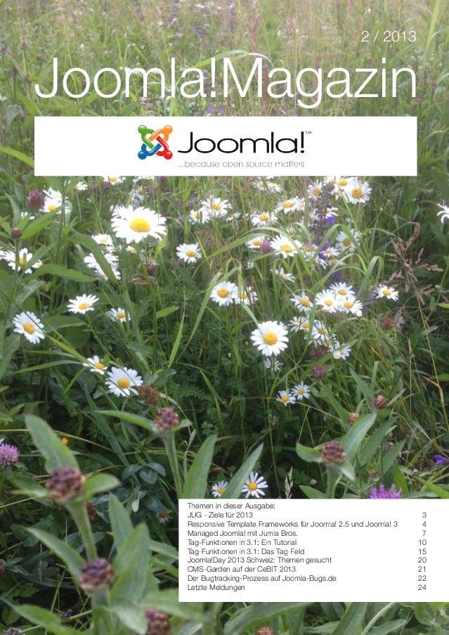 2 / 201 3Joomla!MagazinThemen in dieser Ausgabe:JUG - Ziele für 201 3 3Responsive Template Frameworks für Joomla! 2.5 und ...