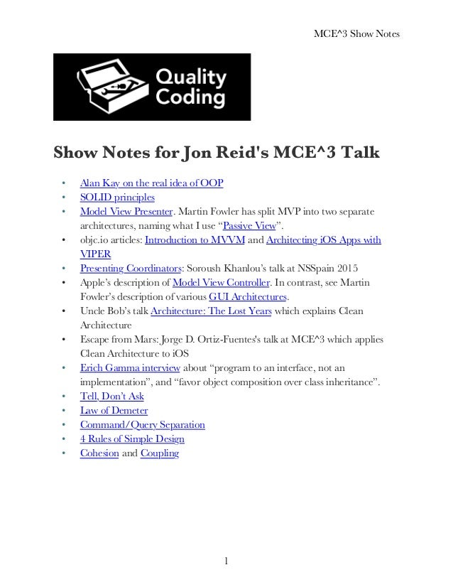 MCE^3 Show Notes 1 Show Notes for Jon Reid's MCE^3 Talk • Alan Kay on the real idea of OOP • SOLID principles • Model View...