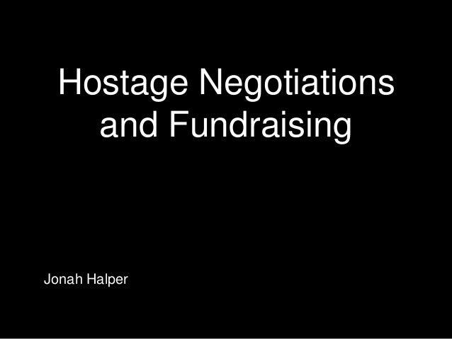 Hostage Negotiations and Fundraising Jonah Halper