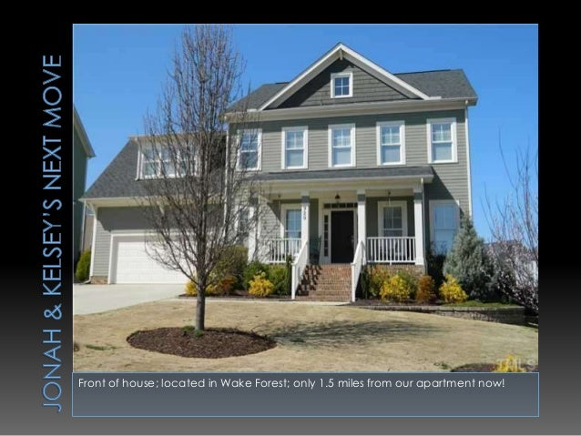 Front of house; located in Wake Forest; only 1.5 miles from our apartment now!