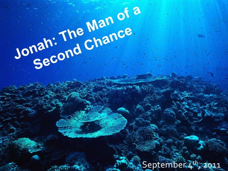 Jonah: The Man of a Second Chance<br />September 4th, 2011<br />