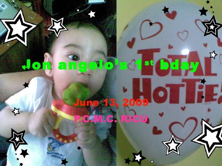 Jon angelo's 1 st  bday June 13, 2009 P.C.M.C. RICU