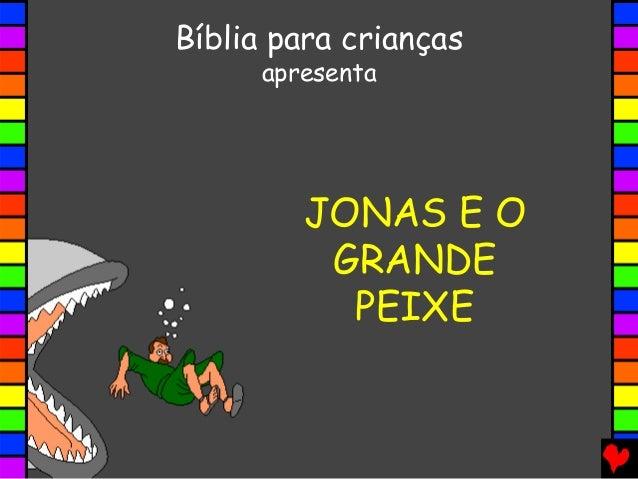 JONAS E O GRANDE PEIXE Bíblia para crianças apresenta