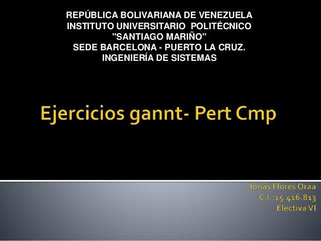 """REPÚBLICA BOLIVARIANA DE VENEZUELA INSTITUTO UNIVERSITARIO POLITÉCNICO """"SANTIAGO MARIÑO"""" SEDE BARCELONA - PUERTO LA CRUZ. ..."""