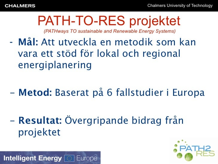Chalmers University of Technology         PATH-TO-RES projektet        (PATHways TO sustainable and Renewable Energy Syste...