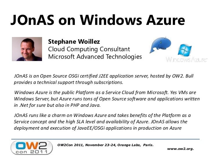JOnAS on Windows Azure               Stephane Woillez               Cloud Computing Consultant               Microsoft Adv...