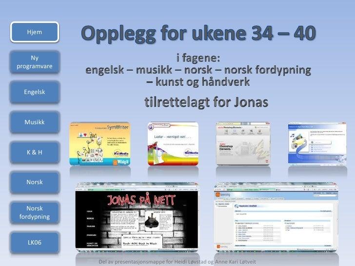 Hjem        Ny programvare     Engelsk      Musikk       K&H      Norsk      Norsk fordypning      LK06                Del...