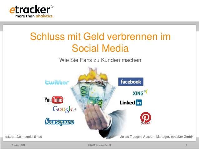 Schluss mit Geld verbrennen im                            Social Media                             Wie Sie Fans zu Kunden ...