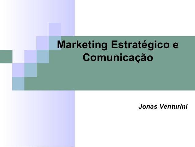 Jonas Venturini Marketing Estratégico e Comunicação